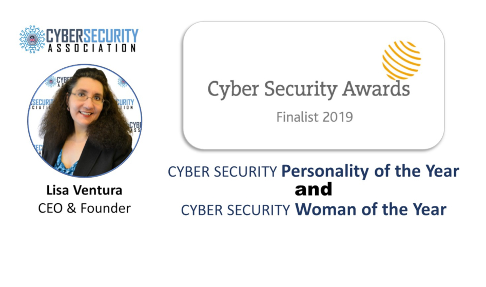 UK Cyber Security Association's CEO & Founder Lisa Ventura Selected as a Finalist in Two Categories in the 2019 Cyber Security Awards