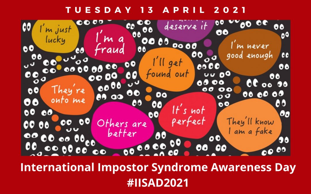 International Imposter Syndrome Awareness Day – 13 April 2021 – Event Schedule